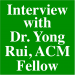 interview-dr-yong-rui-acm-fellow